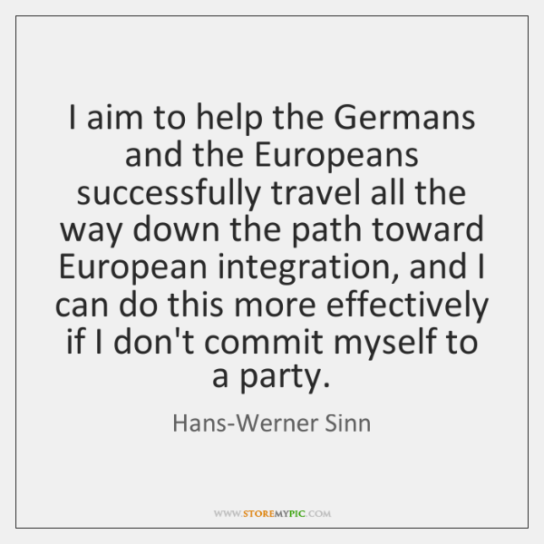 I aim to help the Germans and the Europeans successfully travel all ...