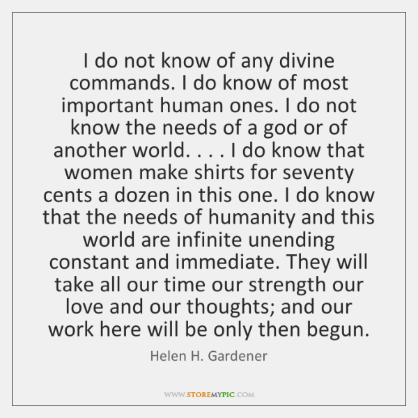 I do not know of any divine commands. I do know of ...