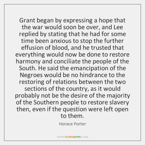 Grant began by expressing a hope that the war would soon be ...