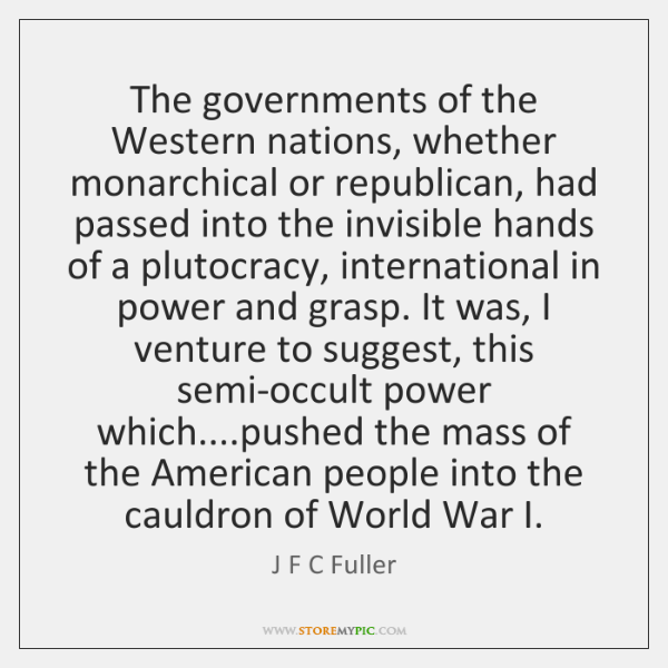 The governments of the Western nations, whether monarchical or republican, had passed ...