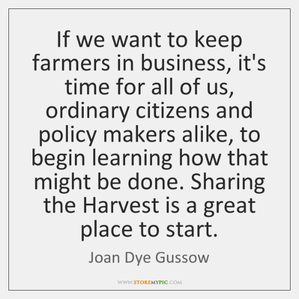 If we want to keep farmers in business, it's time for all ...