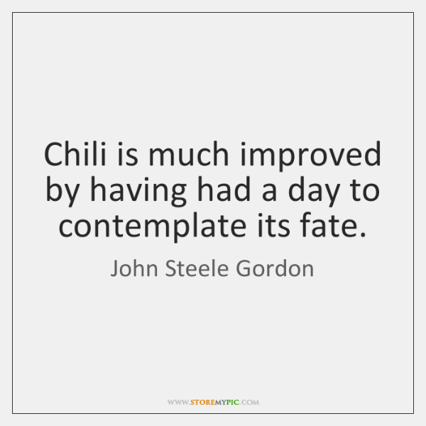Chili is much improved by having had a day to contemplate its ...