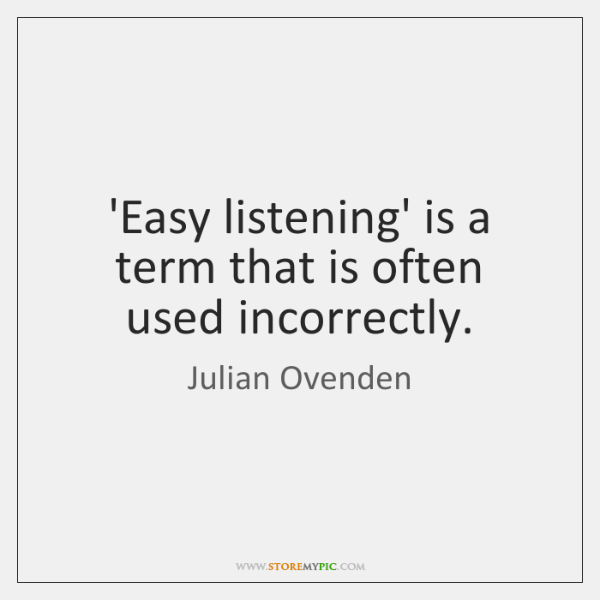 'Easy listening' is a term that is often used incorrectly.