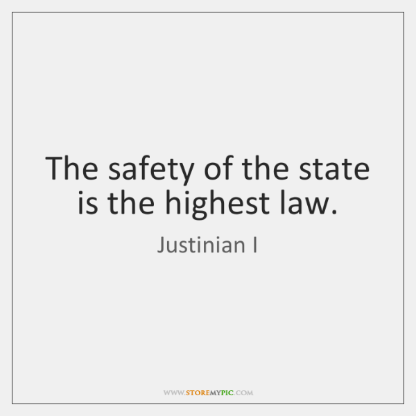 The safety of the state is the highest law.