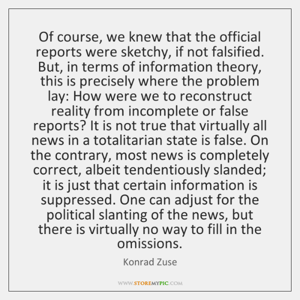 Of course, we knew that the official reports were sketchy, if not ...