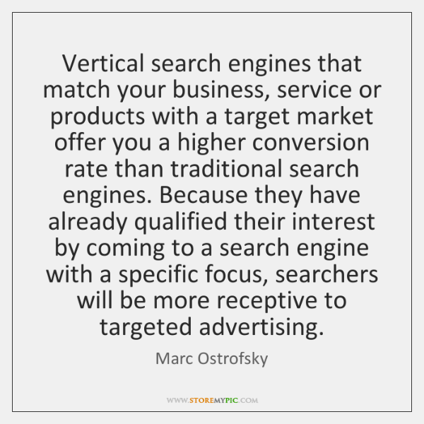 Vertical search engines that match your business, service or products with a ...