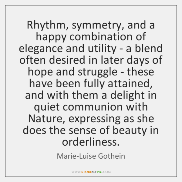 Rhythm, symmetry, and a happy combination of elegance and utility - a ...