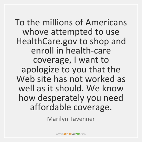 To the millions of Americans whove attempted to use HealthCare.gov to ...