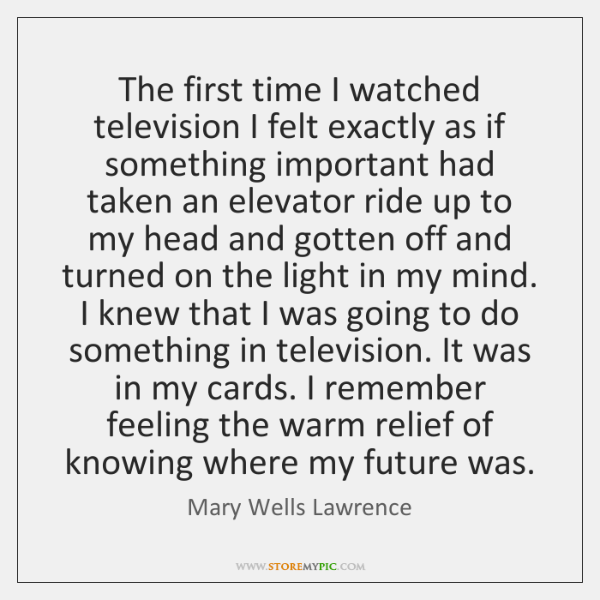 The first time I watched television I felt exactly as if something ...