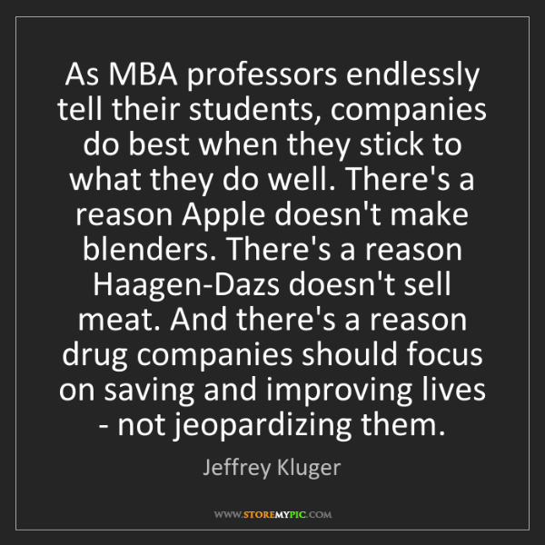 Jeffrey Kluger: As MBA professors endlessly tell their students, companies...