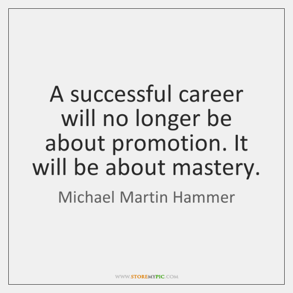 A successful career will no longer be about promotion. It will be ...