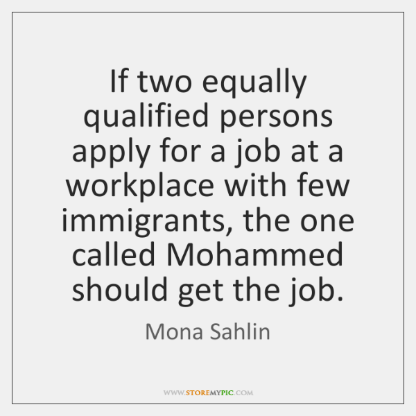 If two equally qualified persons apply for a job at a workplace ...