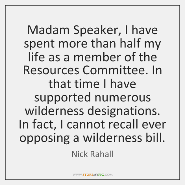 Madam Speaker, I have spent more than half my life as a ...