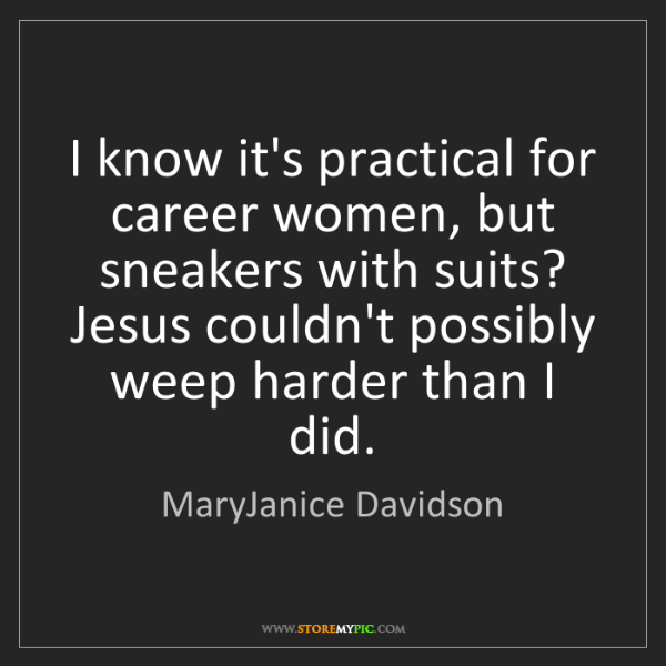 MaryJanice Davidson: I know it's practical for career women, but sneakers...