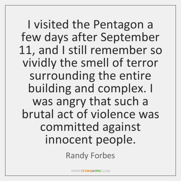I visited the Pentagon a few days after September 11, and I still ...