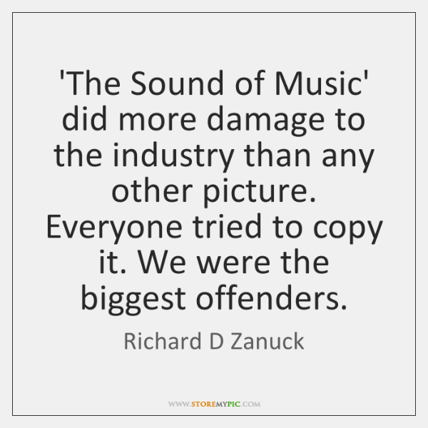 'The Sound of Music' did more damage to the industry than any ...