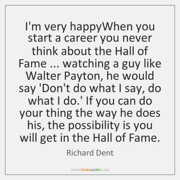 I'm very happyWhen you start a career you never think about the ...