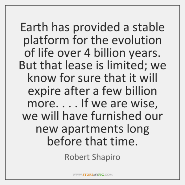 Earth has provided a stable platform for the evolution of life over 4 ...