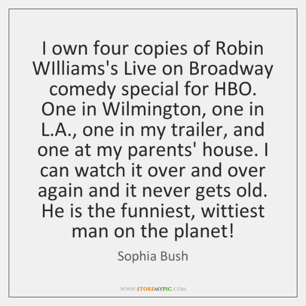 I own four copies of Robin WIlliams's Live on Broadway comedy special ...