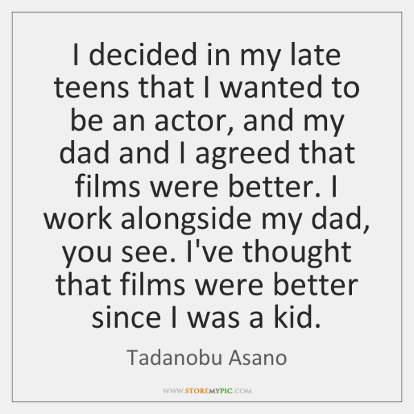 I decided in my late teens that I wanted to be an ...