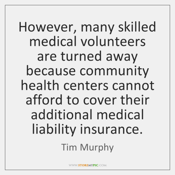 However, many skilled medical volunteers are turned away because community health centers ...
