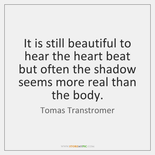 It is still beautiful to hear the heart beat but often the ...