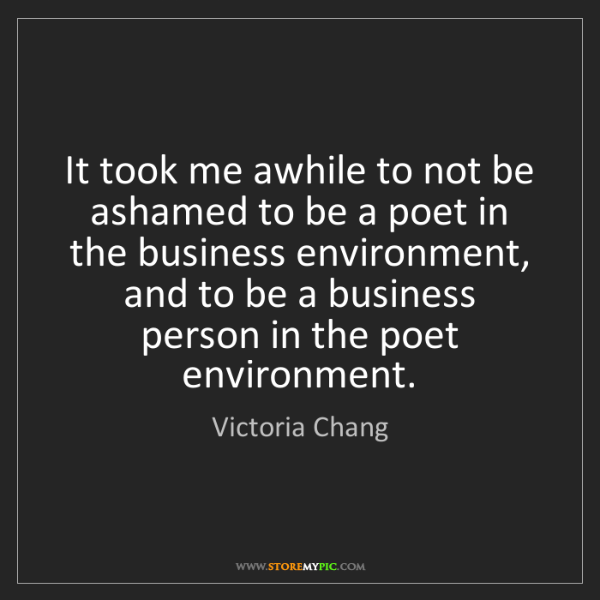 Victoria Chang: It took me awhile to not be ashamed to be a poet in the...