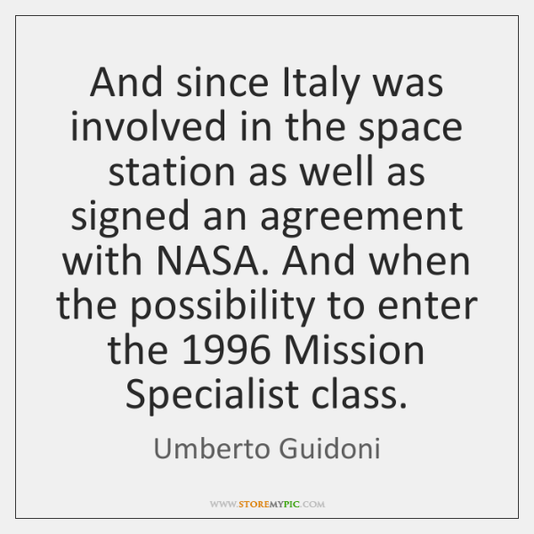 And since Italy was involved in the space station as well as ...