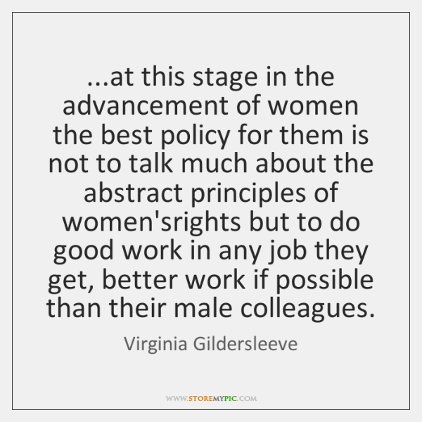 ...at this stage in the advancement of women the best policy for ...