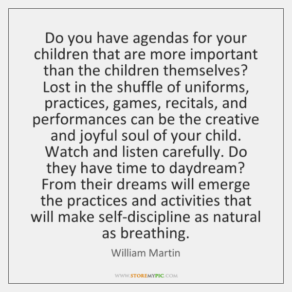 Do you have agendas for your children that are more important than ...