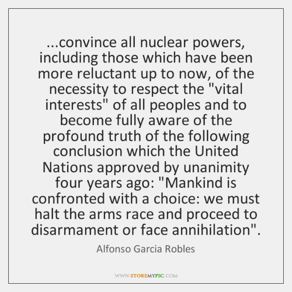 ...convince all nuclear powers, including those which have been more reluctant up ...