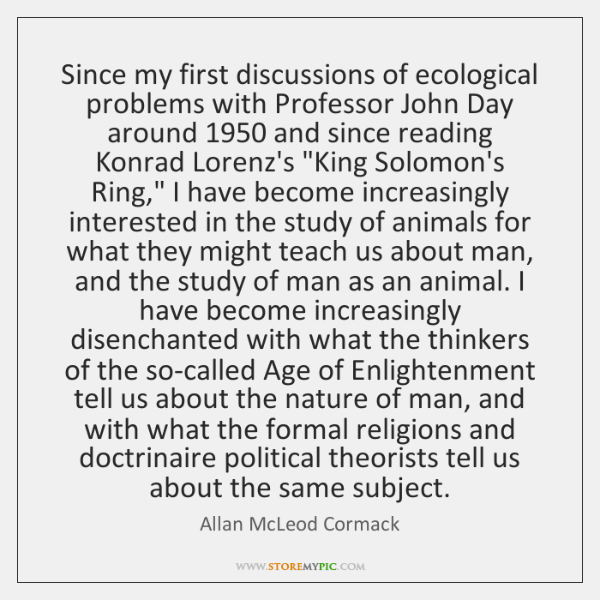 Since my first discussions of ecological problems with Professor John Day around 1950 ...