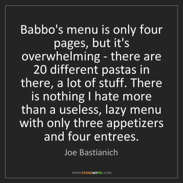 Joe Bastianich: Babbo's menu is only four pages, but it's overwhelming...