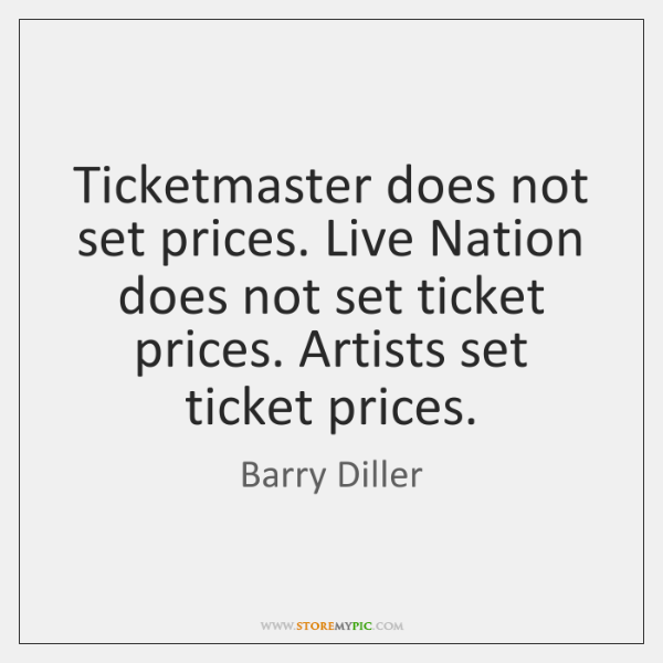 Ticketmaster does not set prices. Live Nation does not set ticket prices. ...