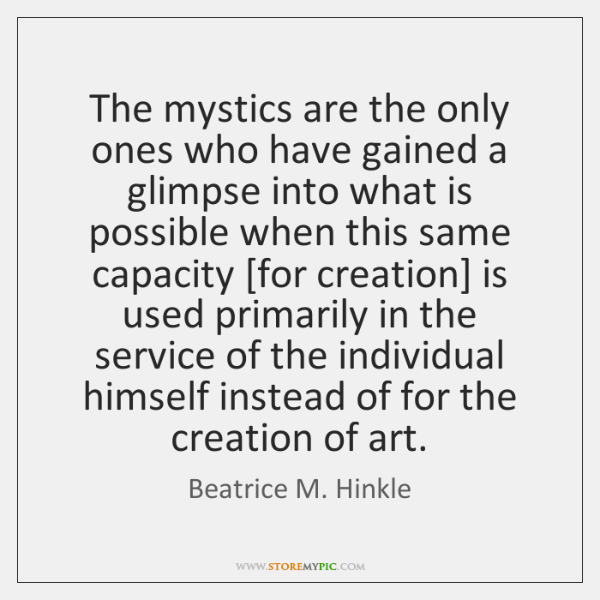 The mystics are the only ones who have gained a glimpse into ...