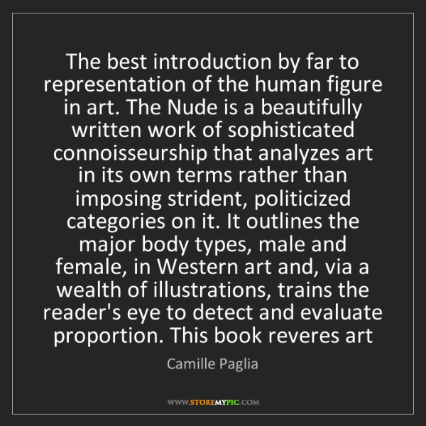 Camille Paglia: The best introduction by far to representation of the...
