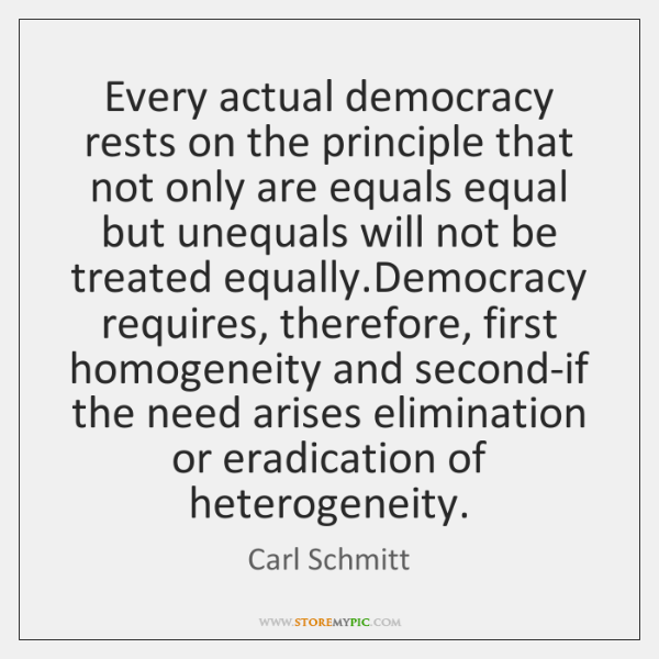 Every actual democracy rests on the principle that not only are equals ...