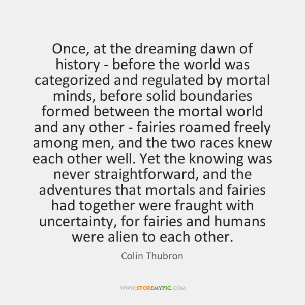 Once, at the dreaming dawn of history - before the world was ...