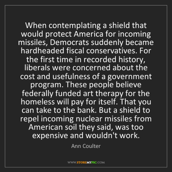 Ann Coulter: When contemplating a shield that would protect America...