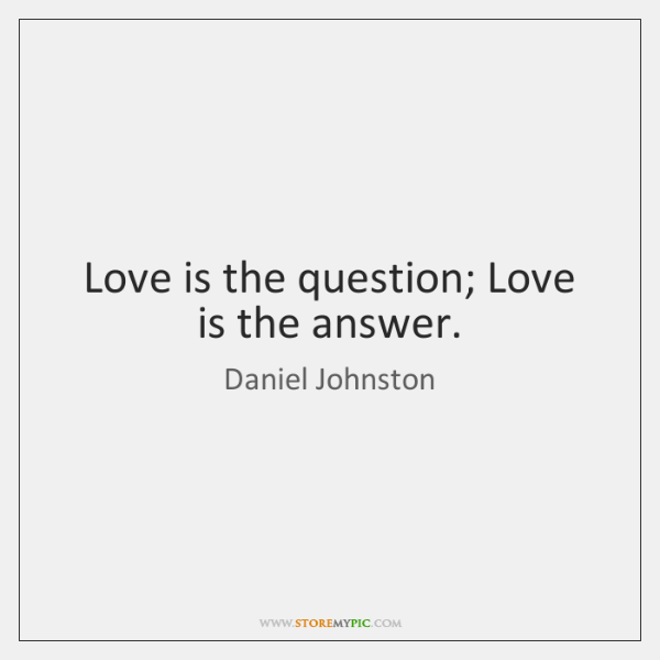 Love Is The Question Love Is The Answer Storemypic