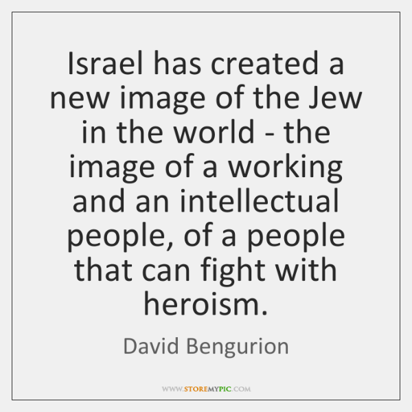 Israel has created a new image of the Jew in the world ...
