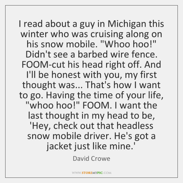 I read about a guy in Michigan this winter who was cruising ...