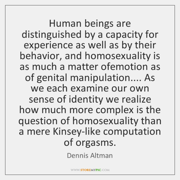 Human beings are distinguished by a capacity for experience as well as ...