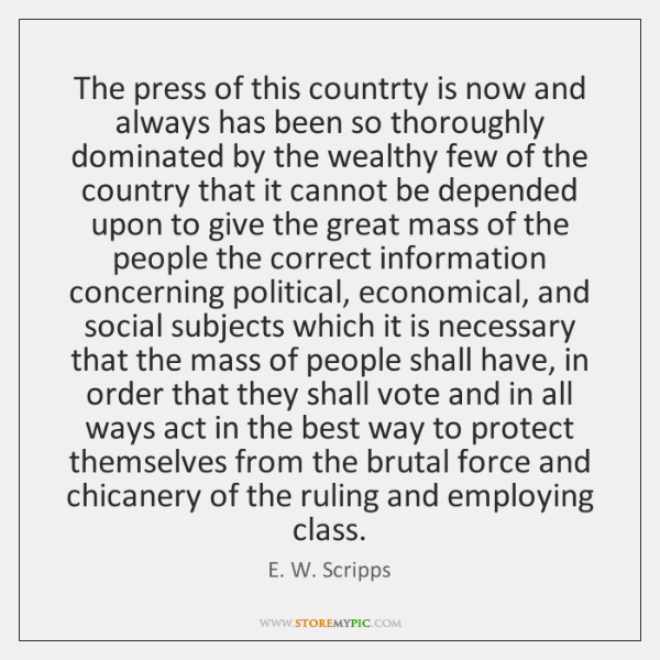 The press of this countrty is now and always has been so ...