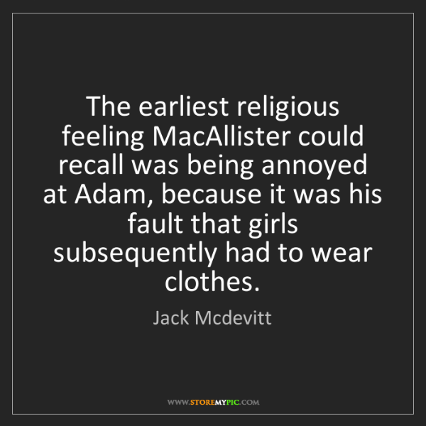 Jack Mcdevitt: The earliest religious feeling MacAllister could recall...
