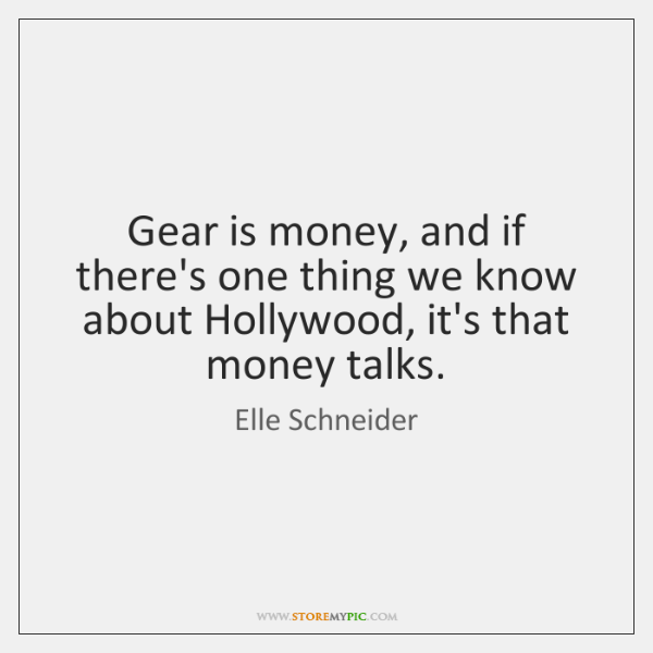 Gear is money, and if there's one thing we know about Hollywood, ...
