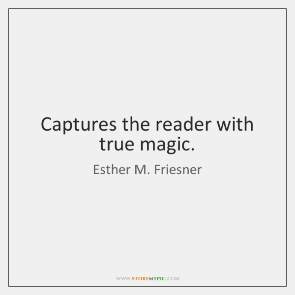 Captures the reader with true magic.
