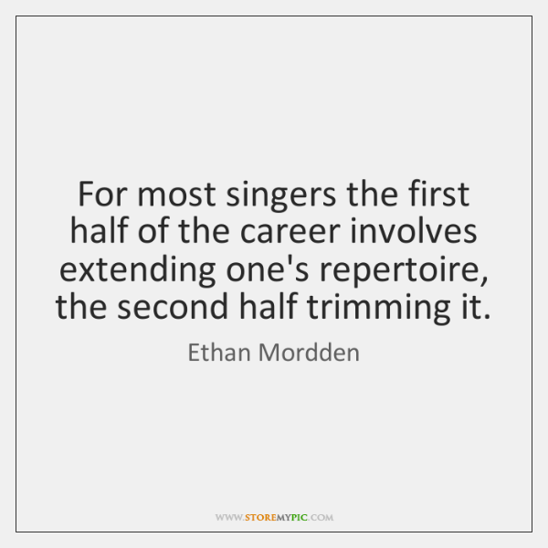 For most singers the first half of the career involves extending one's ...