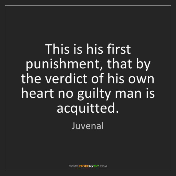 Juvenal: This is his first punishment, that by the verdict of...