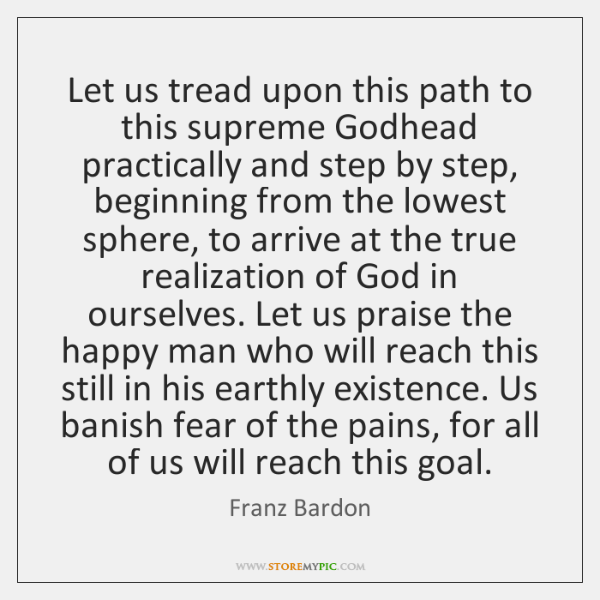 Let us tread upon this path to this supreme Godhead practically and ...